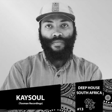 Deep House South Africa Podcast 013 – KaySoul