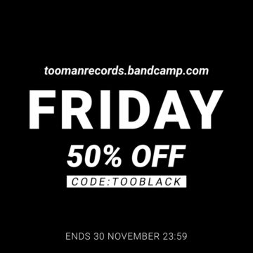 BLACK TOOMAN: 50% OFF EVERYTHING