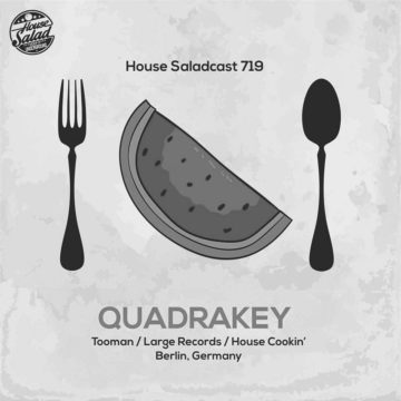 House Saladcast 719 – Quadrakey
