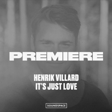 [Premiere] Henrik Villard – It's Just Love