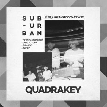 [Mix] Sub_Urban Podcast 032 // Quadrakey